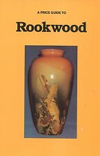 Rookwood Art Pottery - Types Identification Dates / Illustrated Book + Values