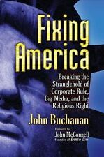 Fixing America: Breaking the Stranglehold of Corporate Rule, Big Media, and the
