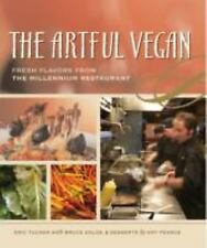 The Artful Vegan: Fresh Flavors from the Millennium Restaurant, Enloe, Bruce, Tu