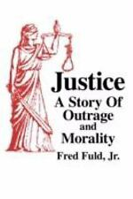 JUSTICE: A Story of Outrage and Morality
