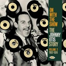 On With The Show - The Johnny Otis Story Vol 2 1957-1974 (CDCHD 1326)