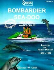 Personal Watercraft: Sea-Doo/Bombardier, 1992-97 (Seloc Marine Tune-Up and Repai