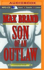 Son of an Outlaw by Max Brand (2015, MP3 CD, Unabridged)