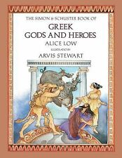 The Simon and Schuster Book of Greek Gods and Heroes Alice Low Stewart hardcover