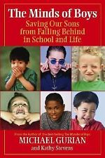 The Minds of Boys: Saving Our Sons From Falling Behind in School and Life Gurian