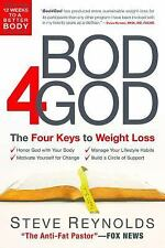 Bod 4 God: The Four Keys to Weight Loss by Steve Reynolds