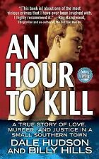 An Hour To Kill: A True Story of Love, Murder, and Justice in a Small -ExLibrary