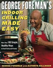 George Foreman's Indoor Grilling Made Easy: More Than 100 Simple, Heal-ExLibrary