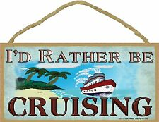 """I'd Rather Be Cruising Cruise Ship Sign Plaque 5x10"""""""