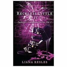 Reckless Little 15: Carleigh's Confessions, Vol. 1 (Volume 1)