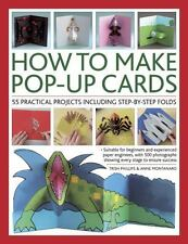 How to Make Pop-Up Cards : 55 Practical Projects Including Step-By-Step Folds...