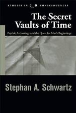 The Secret Vaults of Time: Psychic Archaeology and the Quest for Man's Beginni..