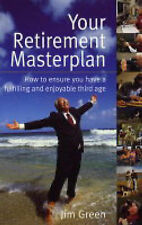 Your Retirement Masterplan: How to Ensure You Have a Fufilling and Enjoyable Thi