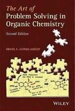 The Art of Problem Solving in Organic Chemistry by Alonso and Miguel E....