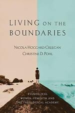Living on the Boundaries : Evangelical Women, Feminism and the Theological...