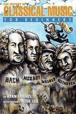 The History of Classical Music for Beginners by R. Ryan Endris (2014, Paperback)