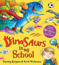 Dinosaurs in My School by Timothy Knapman (Paperback, 2015)