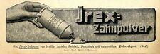 IREX- ZAHNPULVER Historische Reklame von 1907