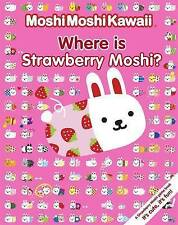 Moshi Moshi Kawaii: Where's Strawberry Moshi? by Walker Books Ltd (Paperback, 20
