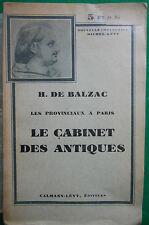 LE CABINET DES ANTIQUES LES PROVINCIAUX A PARIS H DE BALZAC CALMANN LEVY 1935