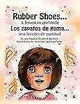 Rubber Shoes: A Lesson in Gratitude / Los zapatos de goma: una lección de grati