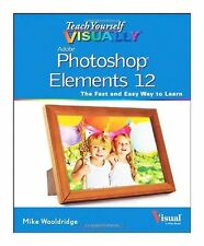 Teach Yourself Visually Photoshop Elements 12 by Mike Wooldridge (Paperback,...