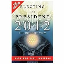 Electing the President, 2012: The Insiders' View by Kathleen Hall Jamieson