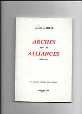 Arches suivi de Alliances (poèmes) - Jeanne Maillet