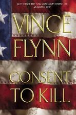 Mitch Rapp Ser.: Consent to Kill No. 8 by Vince Flynn (2005, Hardcover)