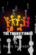 The Transitional Code : A Key to Miracles, Dreams and Unlimited Abundance by...