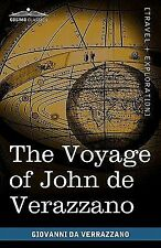 The Voyage of John de Verazzano : Along the Coast of North America, from...