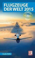 Flugzeuge der Welt 2015 von Claudio Müller (2015, Taschenbuch)