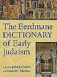 The Eerdmans Dictionary of Early Judaism (2009, Hardcover)