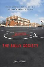 The Bully Society: School Shootings and the Crisis of Bullying in Amer-ExLibrary