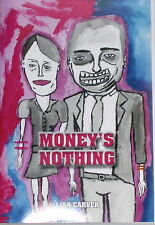 Money's Nothing by Lisa Carver, Rin Kelly, Gene Gregorits, Cynthia Santiglia
