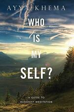 Who Is My Self? : A Guide to Buddhist Meditation by Ayya Khema (1997, Paperback)
