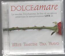 DOLCEAMARE DOLCE AMARE BERTE' MARTINI OXA PRAVO LIVE CD F.C. SIGILLATO!!!