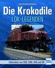 Fachbuch Die Krokodile, Elektroloks der SBB, ÖBB, RhB und DB, NEU, Lok Legenden