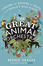 The Great Animal Orchestra: Finding the Origins of Music in the World's Wild...