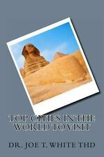 Top Cities in the World to Visit by Joe White (2013, Paperback)