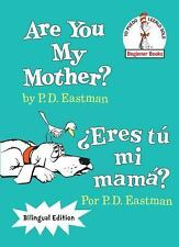 Are You My Mother?/¿Eres Tú Mi Mamá? by P. D. Eastman (2016, Picture Book)