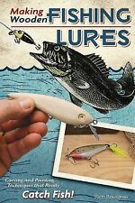Making Wooden Fishing Lures : Carving and Painting Techniques That Really...