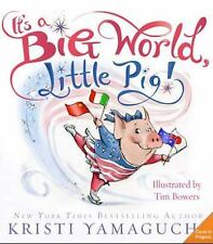 It's a Big World, Little Pig!, Yamaguchi, Kristi, New Book