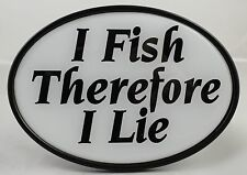 I FISH THEREFORE I LIE TRAILER HITCH COVER Truck RV ATV Car NEW Tow Angler Fly