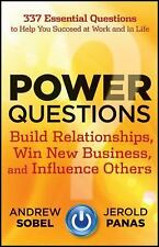 Power Questions : Build Relationships, Win New Business, and Influence Others b…