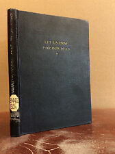 LET US PRAY FOR OUR DEAD By Bernard A. Hausmann, S.J - 1939 Catholic