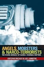 Angels, Mobsters and Narco-Terrorists: The Rising Menace of Global Criminal Empi
