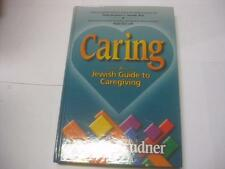 Caring: A Jewish Guide to Caregiving by Naomi Brudner