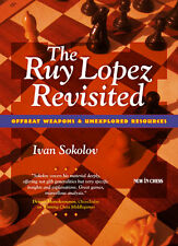 The Ruy Lopez Revisited. By Ivan Sokolov NEW CHESS BOOK