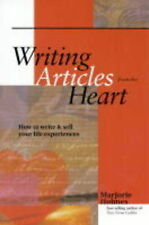 Writing Articles from the Heart: How to Write and Sell Your Life Experiences, Ho